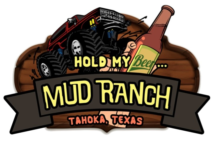 Hold My Beer Mud Ranch